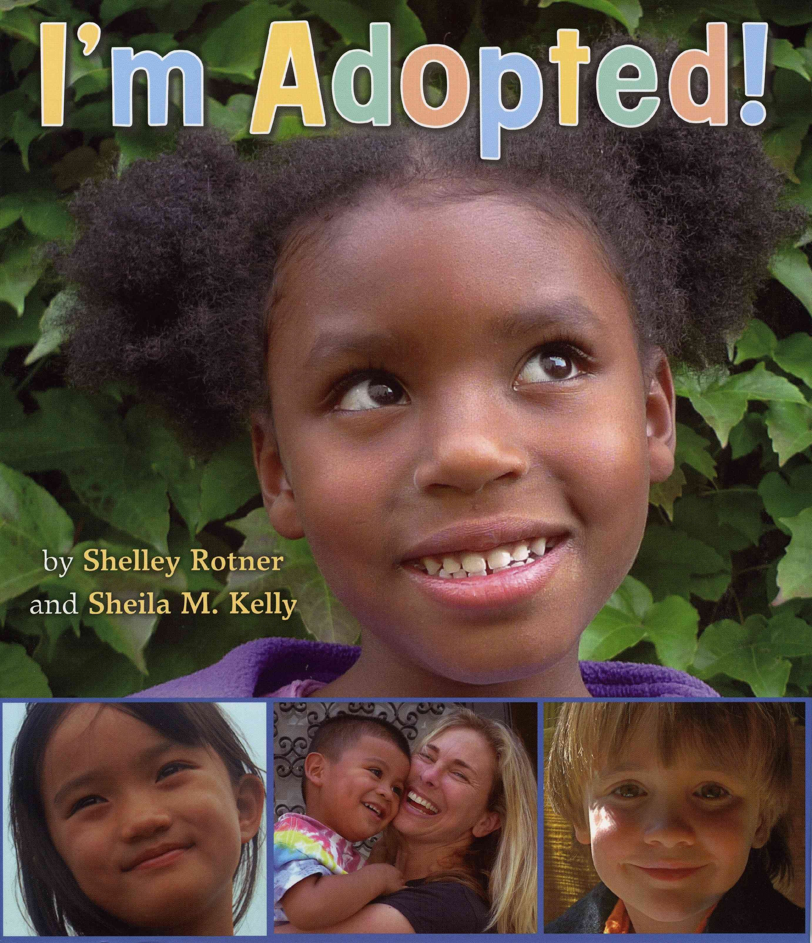 I'm Adopted! By Rotner, Shelley/ Kelly, Sheila M.
