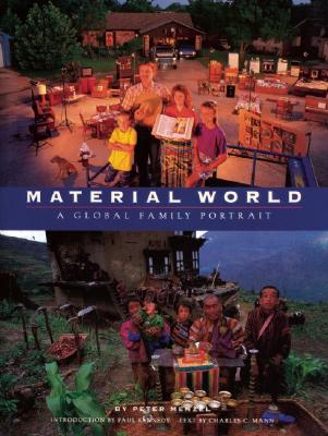 Material World By Menzel, Peter/ Mann, Charles C./ Kennedy, Paul